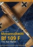 Messerschmitt Bf 109 F: The Ace Maker (Monographs Special Edition)