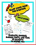 Blank Comic Book for Everyone: Templates, Doodles, Bubbles, Fonts and Tons of Elements to Inspire you