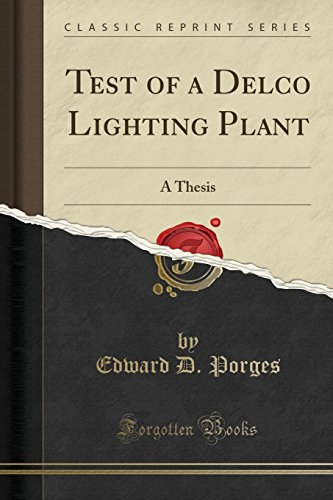 Test of a Delco Lighting Plant: A Thesis (Classic Reprint) (Delco Electronics)