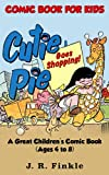 Comic Book for Kids: Cutie Pie Goes Shopping: A Great Children's Comic Book - Ages 4 to 8 (Comic Strips 1) (English Edition)