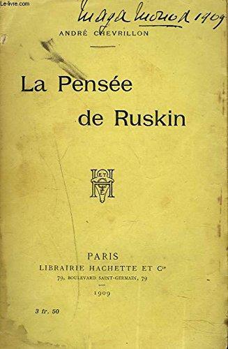 La pensée de Ruskin par Chevrillon Andre.