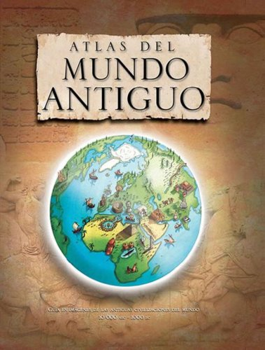 Atlas del mundo antiguo/ Atlas of the Ancient World por Simon Adams