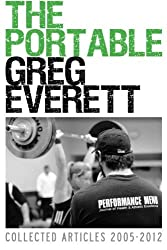The Portable Greg Everett: Collected Articles 2005-2012 by Greg Everett (2012-03-18)