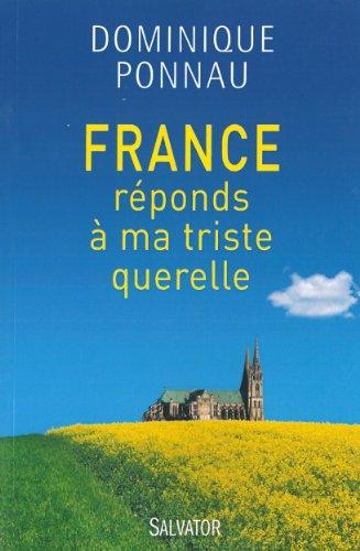 France, réponds à ma triste querelle