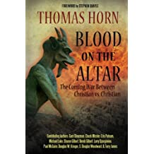 Blood on the Altar: The Coming War Between Christian vs. Christian by Tom Horn (2014-07-15)