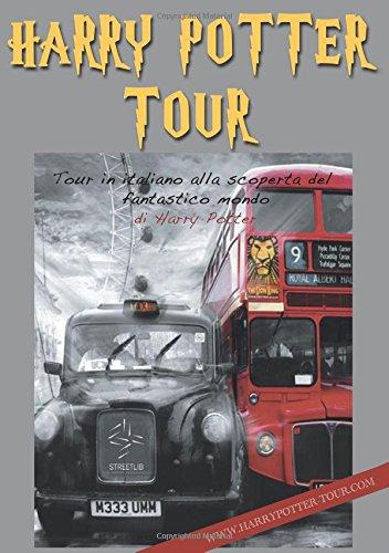 Harry Potter Tour: Tour in italiano alla scoperta del fantastico mondo di Harry Potter