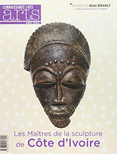 Les maîtres de la sculpture de la Côte d'Ivoire par Collectif