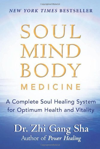 Healing System (Soul Mind Body Medicine: A Complete Soul Healing System for Optimum Health and Vitality (English Edition))
