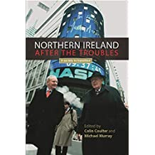Northern Ireland after the troubles: A society in transition (English Edition)