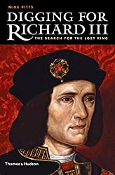 Digging for Richard III: The Search for the Lost King by Mike Pitts (2014-11-11)