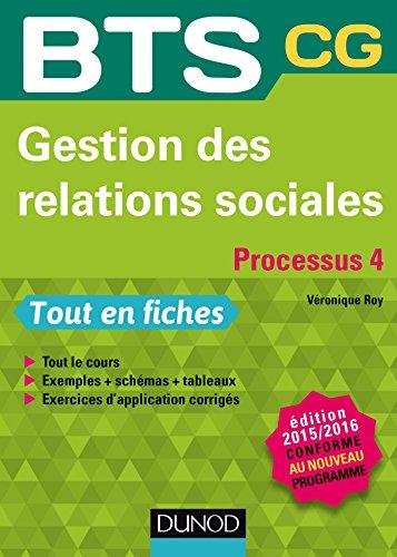Gestion des relations sociales 2015/2016 Processus 4 - BTS CG - Conforme à la réforme