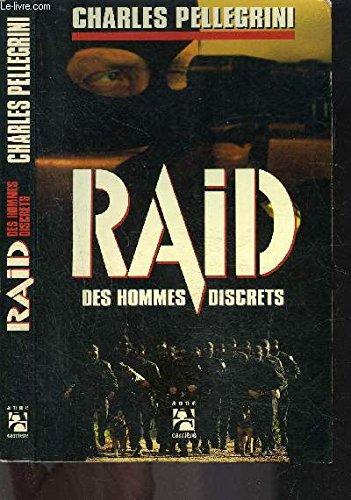 Le RAID : Des hommes discrets