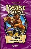 Beast Quest - Trillion, Tyrann der Wildnis: Band 12
