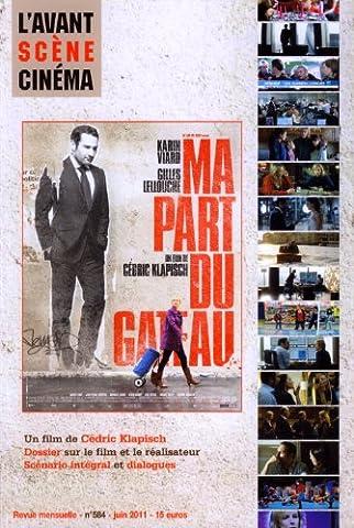 Ma Part Du Gateau - L'Avant-Scene Cinema N 584 : Ma Part
