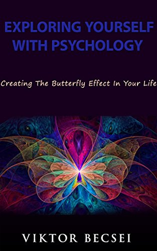 EXPLORING YOURSELF WITH PSYCHOLOGY: Creating The Butterfly Effect in Your Life (English Edition)