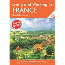 Living and Working in France: A Survival Handbook (Living & Working)
