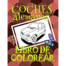 Libro de Colorear Coches alemanes ✎: Libro de Colorear Carros Colorear Niños 4-9 Años! ✌ (Libro de Colorear Coches alemanes: A SERIES OF COLORING BOOKS)