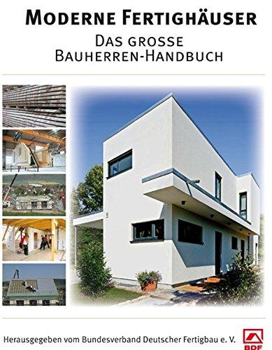 Moderne Fertighäuser: Das grosse Bauherren-Handbuch