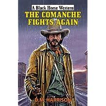 The Comanche Fights Again (Black Horse Western)