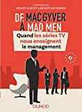 De MacGyver à Mad Men : Quand les séries TV nous enseignent le management