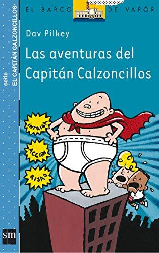 Las aventuras del capitán calzoncillos (Barco de Vapor Azul) por Dav Pilkey