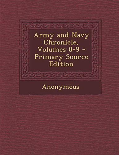 Army and Navy Chronicle, Volumes 8-9 - Primary Source Edition