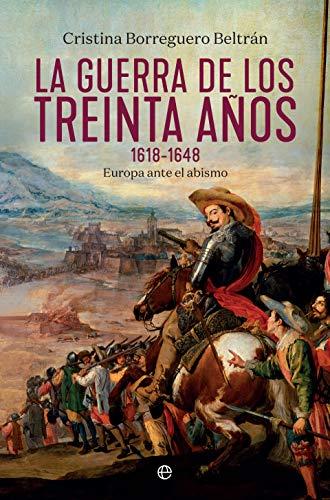 La guerra de los treinta años 1618-1648 (Historia)