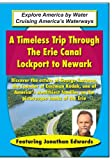 A Timeless Trip Through The Erie Canal - Explore Lockport to Newark by Media Artists