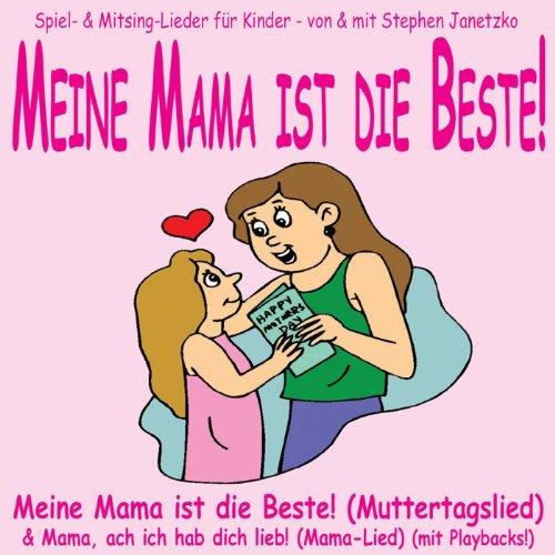 Meine Mama ist die Beste! - Lieder zum Muttertag