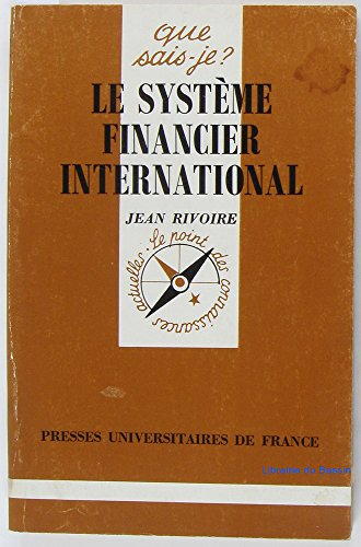 Le système financier international (Que sais-je?) par Jean Rivoire