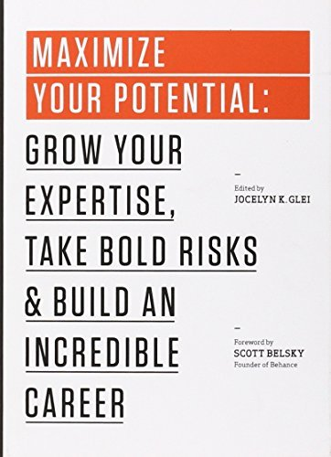 Maximize Your Potential: Grow Your Expertise,Take Bold Risks&Build an Incredible Career (99U Book 2) (English Edition)