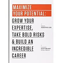Maximize Your Potential: Grow Your Expertise,Take Bold Risks&Build an Incredible Career (The 99U Book Series 2) (English Edition)
