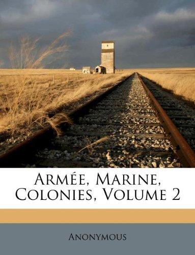 Armée, Marine, Colonies, Volume 2