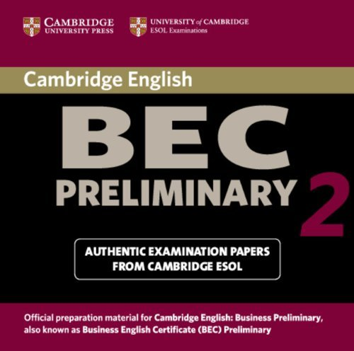 Cambridge BEC Preliminary 2 Audio CD: Examination Papers from University of Cambridge ESOL Examinations: Level 2 (BEC Practice Tests)