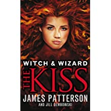 Witch & Wizard: The Kiss: (Witch & Wizard 4)