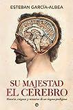 Su majestad el cerebro (Psicología y salud)