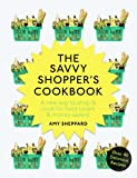 : The Savvy Shopper's Cookbook