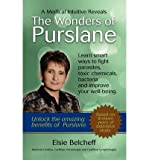 [ A Medical Intuitive Reveals the Wonders of Purslane Belcheff, Elsie ( Author ) ] { Paperback } 2012