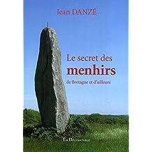 Le secret des menhirs: De Bretagne et d'ailleurs (French Edition)