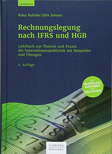 Rechnungslegung nach IFRS und HGB: Lehrbuch zur Theorie und Praxis der Unternehmenspublizität mit Beispielen und Übungen