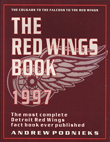 The Red Wings Book: The Most Complete Detroit Red Wings Book Ever Published