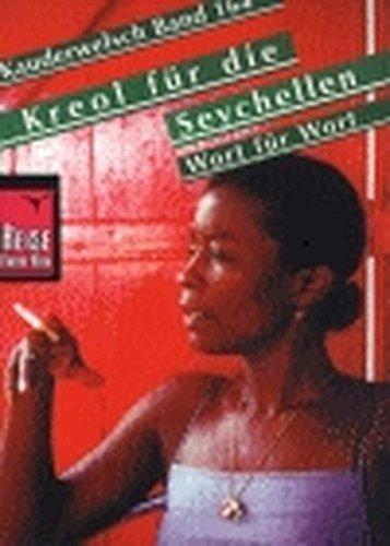 Reise Know-How Sprachführer Kreol für die Seychellen – Wort für Wort: Kauderwelsch-Band 164