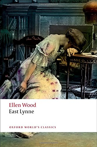 East Lynne (Oxford World's Classics)