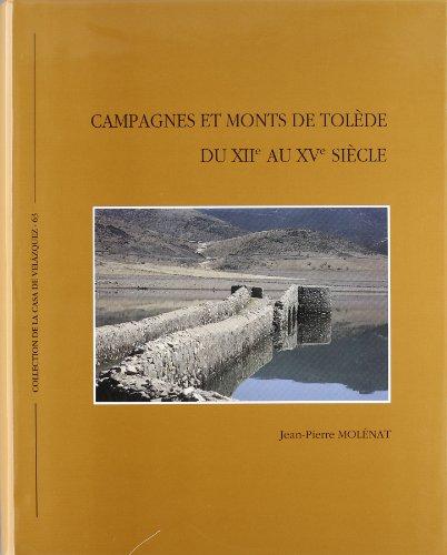 Campagnes et monts de Tolede du XIIe au XVe siecle (Collection de la Casa de Velazquez) epub
