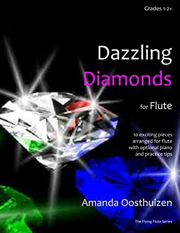 Dazzling Diamonds for Flute: Easy music for flute with optional piano and practice tips. (The Flying Flute)