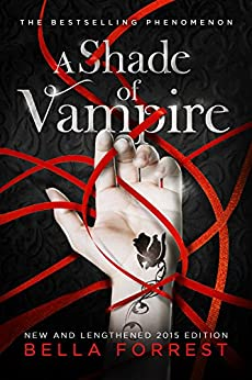A Shade of Vampire (New & Lengthened 2015 Edition) by [Forrest, Bella]