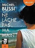 Ne lâche pas ma main : roman / Michel Bussi | Bussi, Michel. Auteur