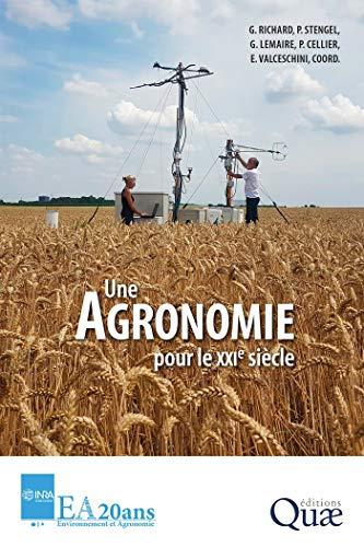 Une agronomie pour le XXIe siècle (QUAE GIE)