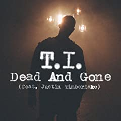 Dead And Gone (feat. Justin Timberlake) [Explicit]