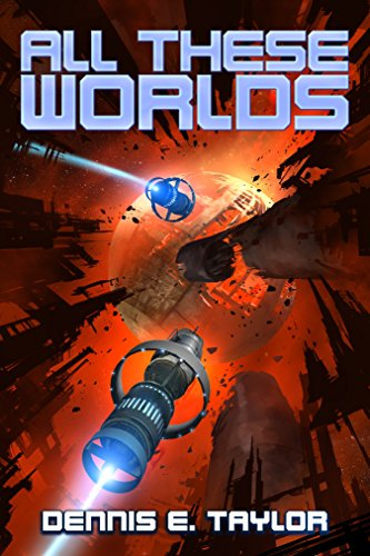 All These Worlds (Bobiverse Book 3) (English Edition) (Bob Dennis)